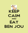 KEEP CAlM AND EAT BEN JOU - Personalised Poster A4 size