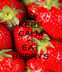 KEEP CALM AND EAT BERRYS - Personalised Poster A4 size