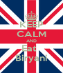 KEEP CALM AND Eat   Biryani - Personalised Poster A4 size