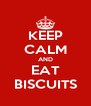 KEEP CALM AND EAT BISCUITS - Personalised Poster A4 size