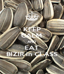 KEEP CALM AND EAT BIZIR in CLASS - Personalised Poster A4 size