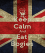Keep Calm And Eat  Bogies - Personalised Poster A4 size