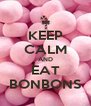 KEEP CALM AND EAT BONBONS - Personalised Poster A4 size