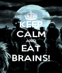 KEEP CALM AND EAT BRAINS! - Personalised Poster A4 size