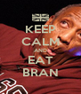 KEEP CALM AND EAT BRAN - Personalised Poster A4 size