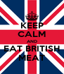 KEEP CALM AND EAT BRITISH MEAT - Personalised Poster A4 size