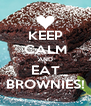 KEEP CALM AND EAT BROWNIES! - Personalised Poster A4 size
