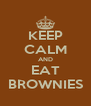 KEEP CALM AND EAT BROWNIES - Personalised Poster A4 size