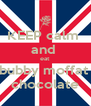 KEEP calm  and  eat  bubby moffat  chocolate - Personalised Poster A4 size