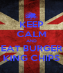 KEEP CALM AND EAT BURGER KING CHIPS - Personalised Poster A4 size