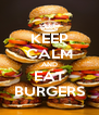 KEEP CALM AND EAT BURGERS - Personalised Poster A4 size