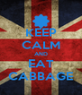 KEEP CALM AND EAT CABBAGE - Personalised Poster A4 size