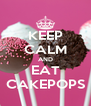 KEEP CALM AND EAT CAKEPOPS - Personalised Poster A4 size