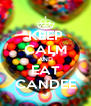 KEEP CALM AND EAT CANDEE - Personalised Poster A4 size