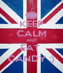 KEEP CALM AND EAT  CANDY :) - Personalised Poster A4 size