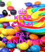 KEEP CALM AND EAT CANDY!!!!!!! - Personalised Poster A4 size