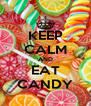 KEEP CALM AND EAT CANDY - Personalised Poster A4 size