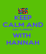 KEEP  CALM AND EAT CANDY WITH  HANNAH - Personalised Poster A4 size