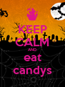 KEEP CALM AND eat candys - Personalised Poster A4 size