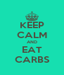 KEEP CALM AND EAT CARBS - Personalised Poster A4 size