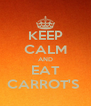 KEEP CALM AND EAT CARROT'S  - Personalised Poster A4 size