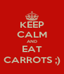 KEEP CALM AND EAT CARROTS ;) - Personalised Poster A4 size