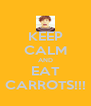 KEEP CALM AND EAT CARROTS!!! - Personalised Poster A4 size