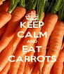KEEP CALM AND EAT CARROTS - Personalised Poster A4 size