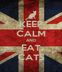 KEEP CALM AND EAT CATS - Personalised Poster A4 size