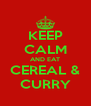 KEEP CALM AND EAT CEREAL & CURRY - Personalised Poster A4 size