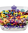 KEEP CALM AND EAT CEREALS - Personalised Poster A4 size
