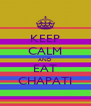 KEEP CALM AND EAT CHAPATI - Personalised Poster A4 size