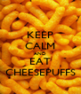 KEEP CALM AND EAT CHEESEPUFFS - Personalised Poster A4 size