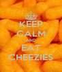 KEEP CALM AND EAT CHEEZIES - Personalised Poster A4 size