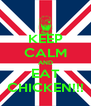 KEEP CALM AND EAT CHICKEN!!! - Personalised Poster A4 size