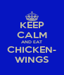 KEEP CALM AND EAT CHICKEN- WINGS - Personalised Poster A4 size