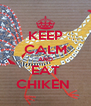 KEEP CALM AND EAT CHIKEN  - Personalised Poster A4 size