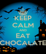 KEEP CALM AND EAT CHOCALATE - Personalised Poster A4 size