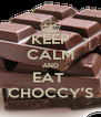 KEEP CALM AND  EAT   CHOCCY'S - Personalised Poster A4 size