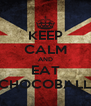 KEEP CALM AND EAT CHOCOBALL - Personalised Poster A4 size