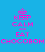 KEEP CALM AND EAT CHOCOBOM - Personalised Poster A4 size