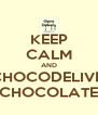 KEEP CALM AND EAT CHOCODELIVERY´S CHOCOLATE - Personalised Poster A4 size