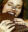 KEEP CALM AND EAT CHOCOLATE - Personalised Poster A4 size