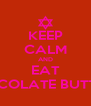 KEEP CALM AND EAT CHOCOLATE BUTTONS - Personalised Poster A4 size