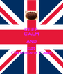KEEP CALM AND Eat Chocolate Cake - Personalised Poster A4 size