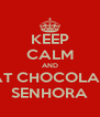 KEEP CALM AND EAT CHOCOLATE SENHORA - Personalised Poster A4 size