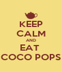 KEEP CALM AND EAT  COCO POPS - Personalised Poster A4 size