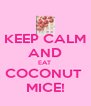KEEP CALM AND EAT  COCONUT  MICE! - Personalised Poster A4 size
