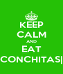KEEP CALM AND EAT CONCHITAS| - Personalised Poster A4 size
