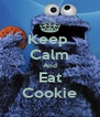 Keep  Calm And Eat Cookie - Personalised Poster A4 size